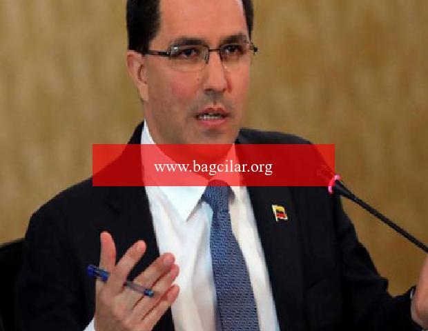 Venezuela Dışişleri Bakanı Jorge Arreaza ülkesinin Türkiye münasebetlerini kıymetlendirdi
