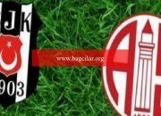 Beşiktaş Antalyaspor maçı ne hengam, saat kaçta, hangi kanalda?